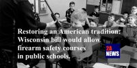 Restoring an American tradition: WI bill would allow firearm safety courses in public school