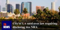 City of LA sued over law requiring disclosing ties NRA