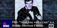 "PBS: ""Good Guy with a Gun"" is a Deadly American Fantasy"
