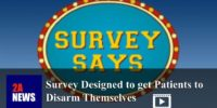 Survey Designed to get Patients to Disarm Themselves