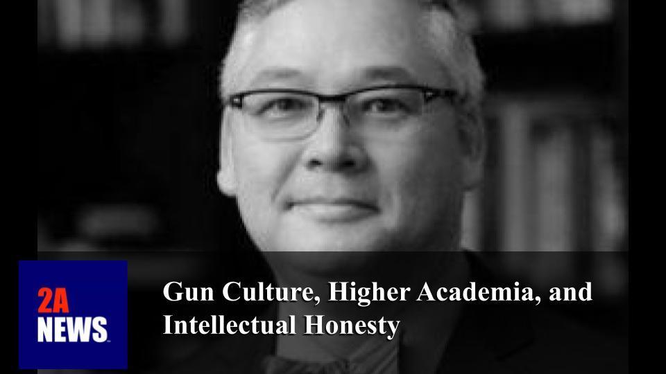Gun Culture, Higher Academia, and Intellectual Honesty