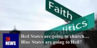 Red States are going to church… Blue States are going to Hell?
