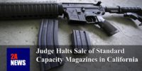 Judge Halts Sale of Standard Capacity Magazines in California