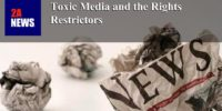 Toxic Media and the Rights Restrictors