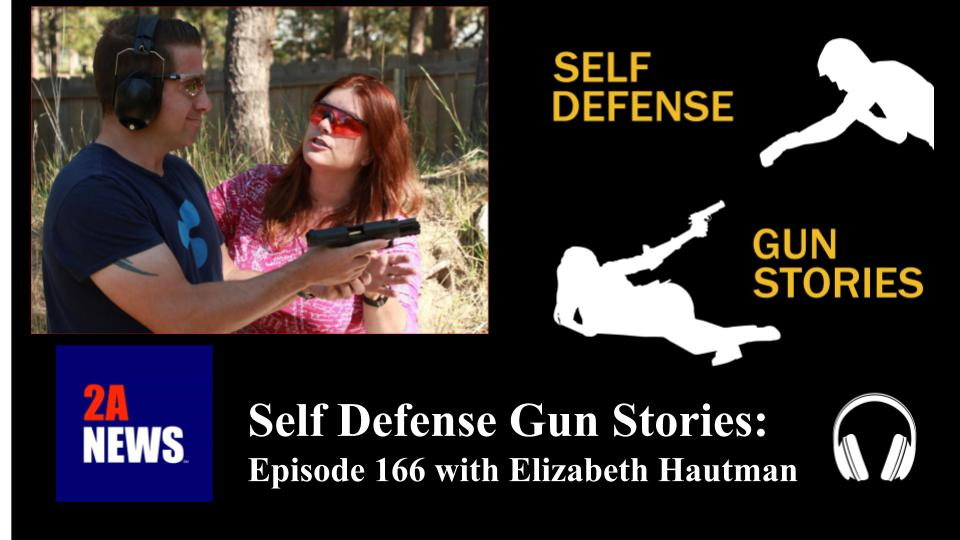 Self Defense Gun Stories: Episode 166 with Elizabeth Hautman