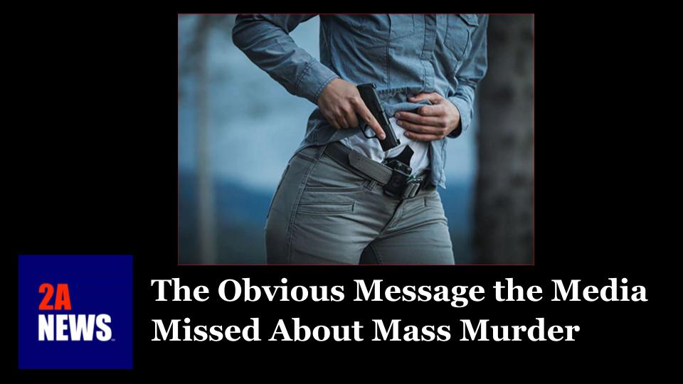 The Obvious Message the Media Missed About Mass Murder