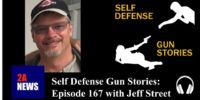 Self Defense Gun Stories: Episode 167 with Jeff Street
