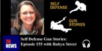 Self Defense Gun Stories: Episode 155 with Robyn Street