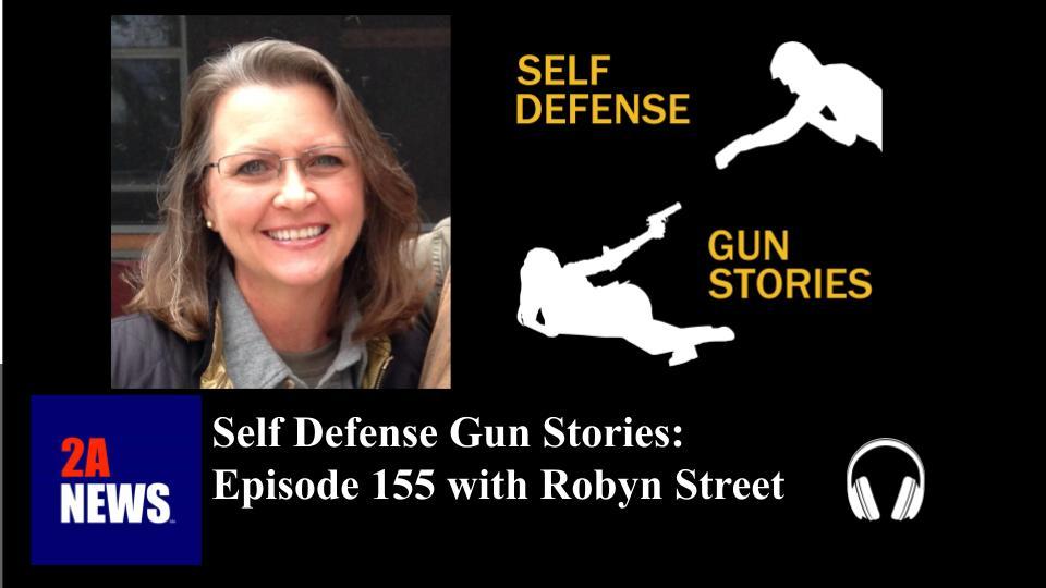 Self Defense Gun Stories: Episode 155 with Robyn Street