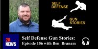 Self Defense Gun Stories: Episode 156 with Ben Branam