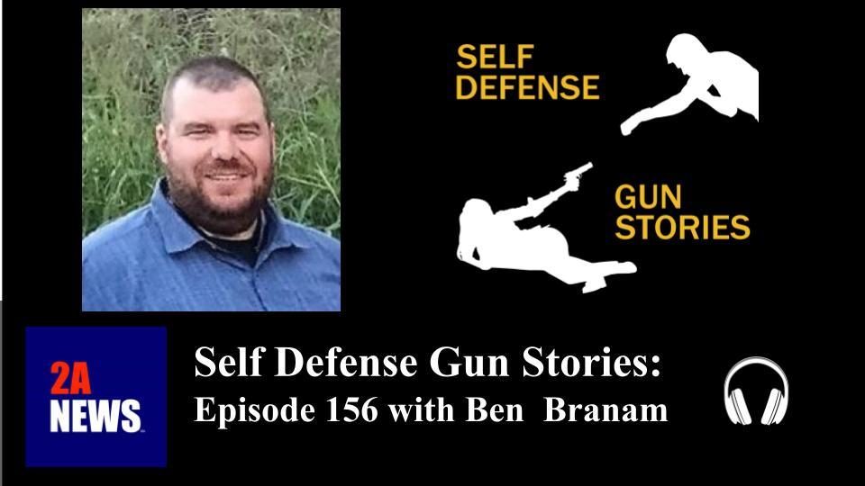 Self Defense Gun Stories: Episode 156 with Ben Branam