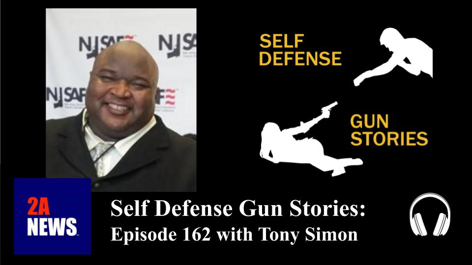 Self Defense Gun Stories: Episode 162 with Tony Simon