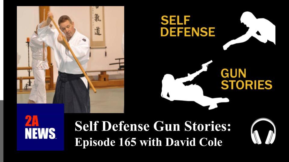 Self Defense Gun Stories: Episode 165 with David Cole