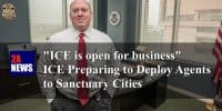 """ICE is open for business"" – ICE Preparing to Deploy Agents to Sanctuary Cities"
