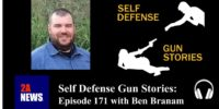 Self Defense Gun Stories: Episode 171 with Ben Branam