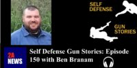 Self Defense Gun Stories: Episode 150 with Ben Branam