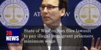 State of Washington files lawsuit to pay illegal immigrant prisoners minimum wage