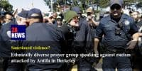 Ethnically diverse prayer group speaking against racism attacked by Antifa in Berkeley