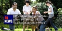 President Trump Proclaims Nov 19 through 25 as National Family Week