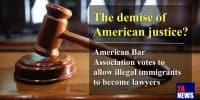 American Bar Association votes to allow illegal immigrants to become lawyers