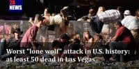 "Worst ""lone wolf"" attack in U.S. history: at least 50 dead in Las Vegas"