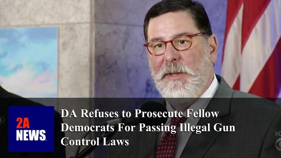 DA Refuses to Prosecute Fellow Democrats For Passing Illegal Gun Control Laws
