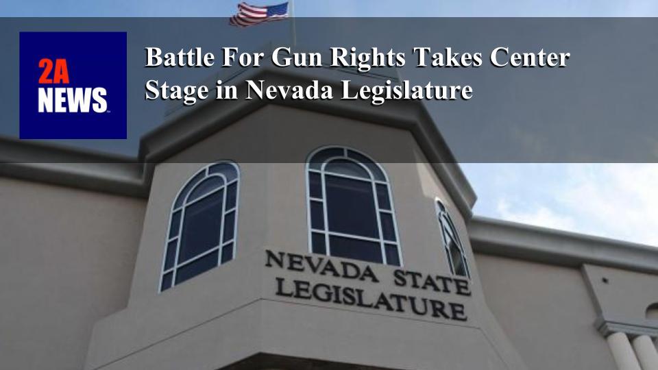 Battle For Gun Rights Takes Center Stage in Nevada Legislature