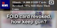 Illinois: 10,000 FOID Cards Revoked. 75% Still Have Their Guns