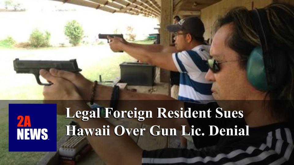 Legal Foreign Resident Sues Hawaii Over Gun Lic. Denial