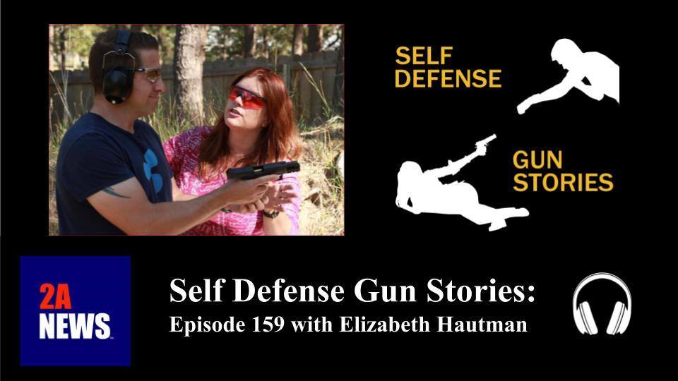 Self Defense Gun Stories: Episode 159 with Elizabeth Hautman