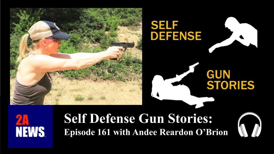 Self Defense Gun Stories: Episode 161 with Andee Reardon O'Brion