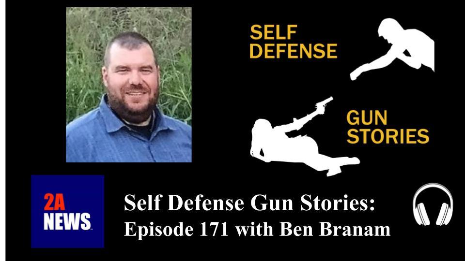 Self Defense Gun Stories: Episode 171 with Ben Branam