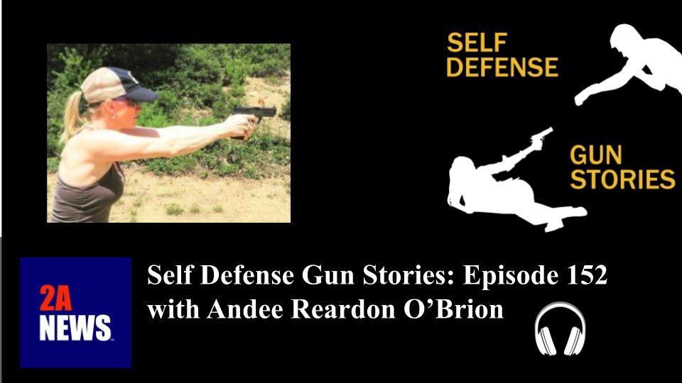 Self Defense Gun Stories: Episode 152 with Andee Reardon O'Brion