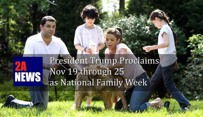 President Proclaims Nov 19 through November 25, 2017 as National Family Week