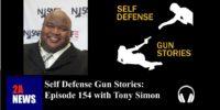 Self Defense Gun Stories: Episode 154 with Tony Simon